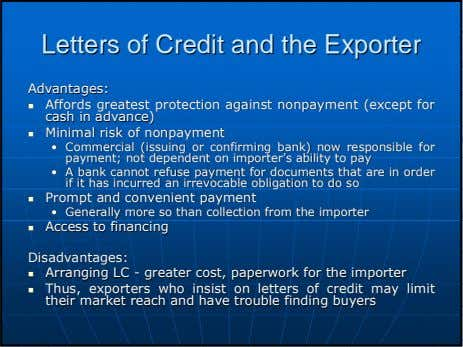 LettersLetters ofof CreditCredit andand thethe ExporterExporter Advantages:Advantages: AffordsAffords greatestgreatest