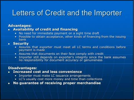 LettersLetters ofof CreditCredit andand thethe ImporterImporter Advantages:Advantages: AvailabilityAvailability ofof