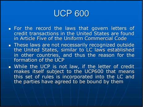 UCPUCP 600600 ForFor thethe recordrecord thethe lawslaws thatthat governgovern lettersletters ofof creditcredit