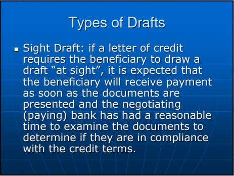 TypesTypes ofof DraftsDrafts SightSight Draft:Draft: ifif aa letterletter ofof creditcredit requiresrequires thethe