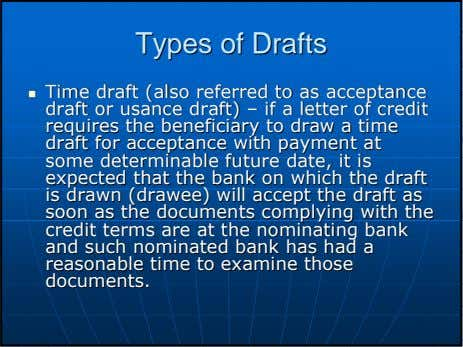 TypesTypes ofof DraftsDrafts TimeTime draftdraft (also(also referredreferred toto asas acceptanceacceptance draftdraft