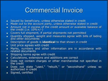 CommercialCommercial InvoiceInvoice IssuedIssued byby beneficiary,beneficiary, unlessunless otherwiseotherwise