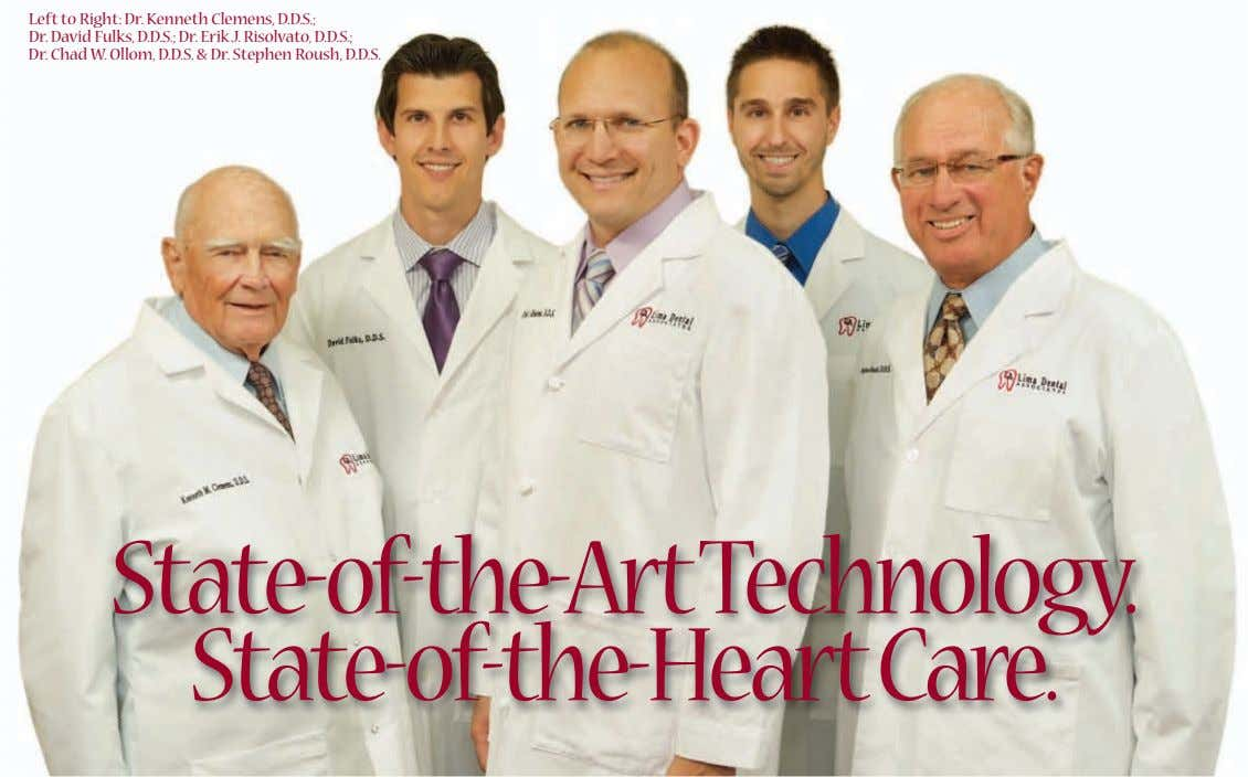 Left to Right: Dr. Kenneth Clemens, D.D.S.; Dr. David Fulks, D.D.S.; Dr. Erik J. Risolvato,