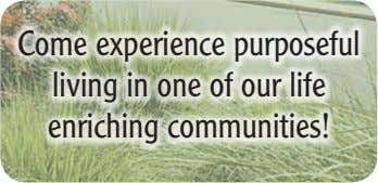 Come experience purposeful living in one of our life enriching communities!