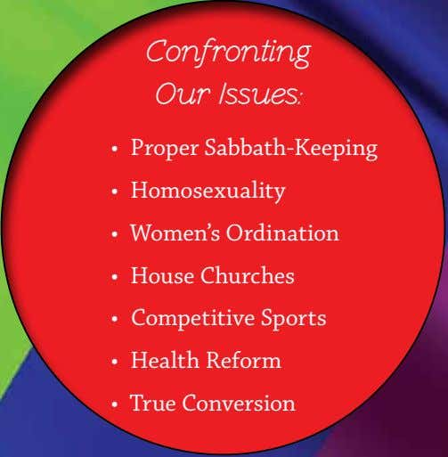 Confronting Our Issues: • Proper Sabbath-Keeping • Homosexuality • Women's Ordination • House Churches •