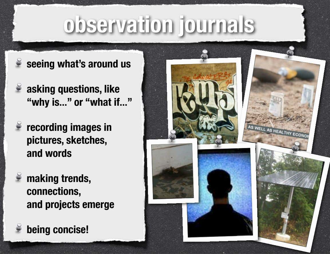 "observation journals seeing what's around us asking questions, like "" ""why is or ""what if"