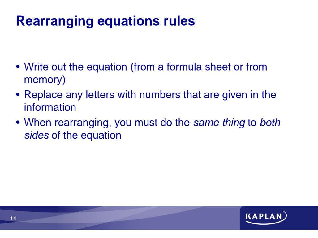 Rearranging equations rules • Write out the equation (from a formula sheet or from memory)