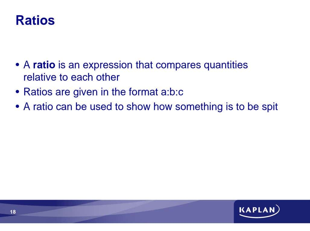 Ratios • A ratio is an expression that compares quantities relative to each other •