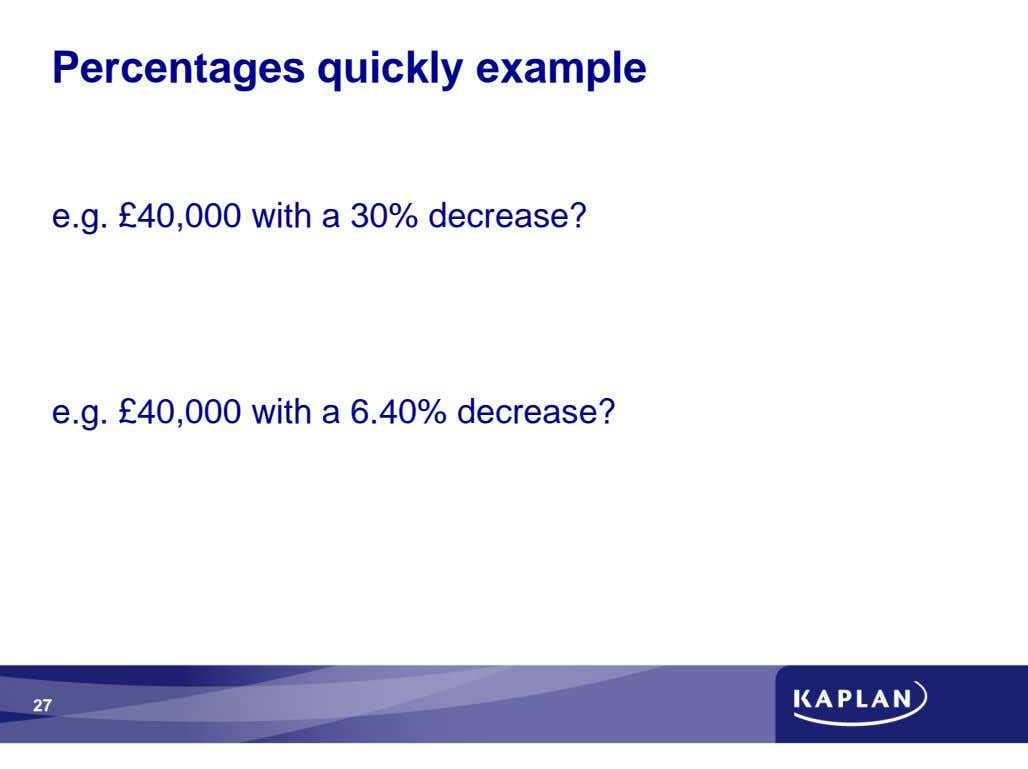 Percentages quickly example e.g. £40,000 with a 30% decrease? e.g. £40,000 with a 6.40% decrease?