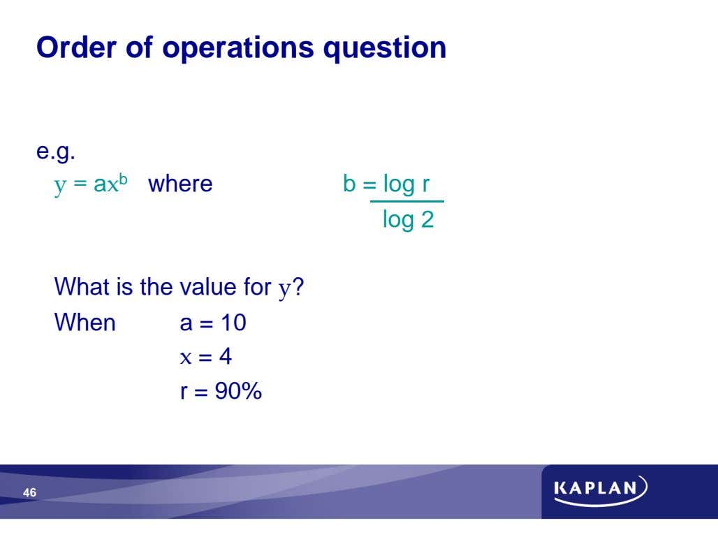 Order of operations question e.g. a b where b = log r log 2 What