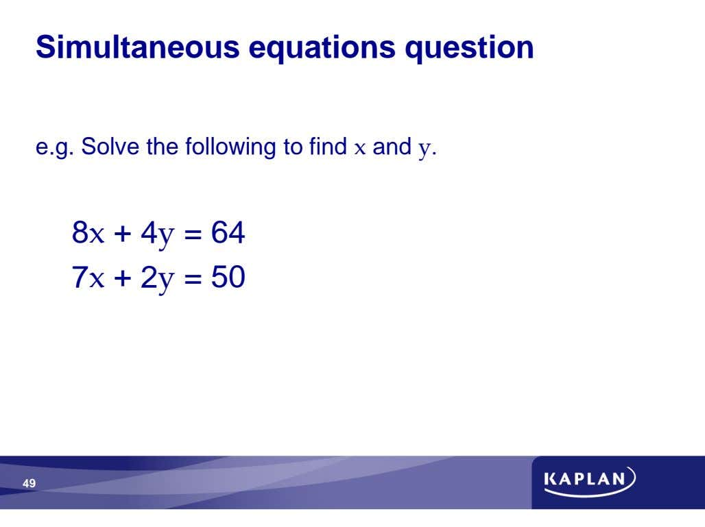 Simultaneous equations question e.g. Solve the following to find and 8 + 4 = 64