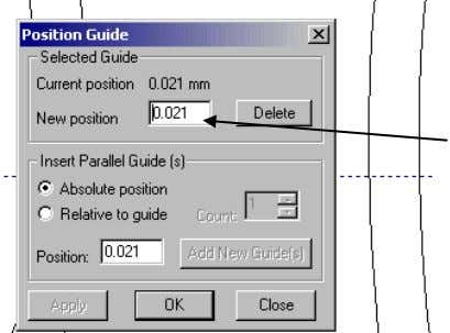 vertical ruler). • Right mouse click on the guideline . The guideline can be moved to