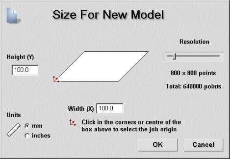 ArtCAM • Select the Create New Model icon. A new model must be given a size