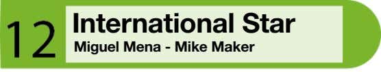 International Star Miguel Mena - Mike Maker