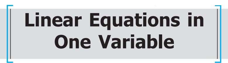 LINEAR EQUATIONS IN ONE VARIABLE 21 Linear Equations in One Variable