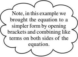 Note, in this example we brought the equation to a simpler form by opening brackets