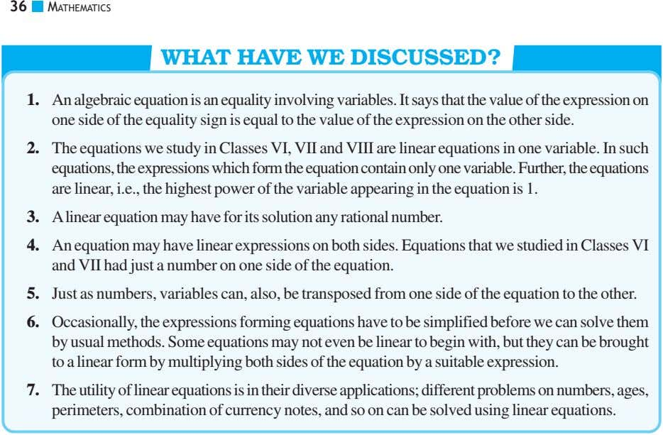 36 MATHEMATICS WHAT HAVE WE DISCUSSED? 1. An algebraic equation is an equality involving variables.