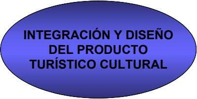 INTEGRACIÓN Y DISEÑO INTEGRACIÓN Y DISEÑO INTEGRACIÓN Y DISEÑO DEL PRODUCTO DEL PRODUCTO DEL PRODUCTO