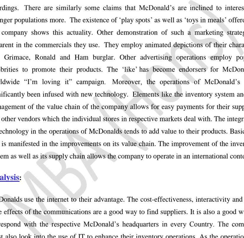 allows the company to operate in an international context. Analysis : McDonalds use the internet to