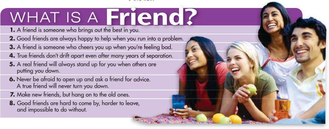 WHAT IS A Friend? 1. A friend is someone who brings out the best in