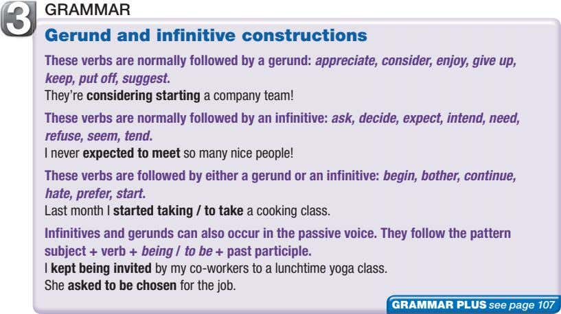 3 GRAMMAR Gerund and infinitive constructions These verbs are normally followed by a gerund: appreciate,