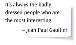 It's always the badly dressed people who are the most interesting. – Jean Paul Gaultier