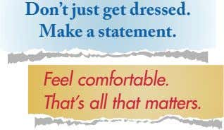 Don't just get dressed. Make a statement. Feel comfortable. That's all that matters.
