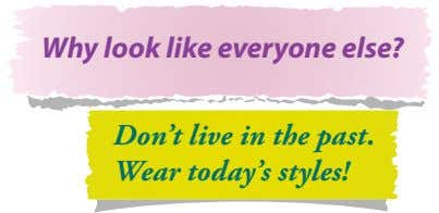 Why look like everyone else? Don't live in the past. Wear today's styles!