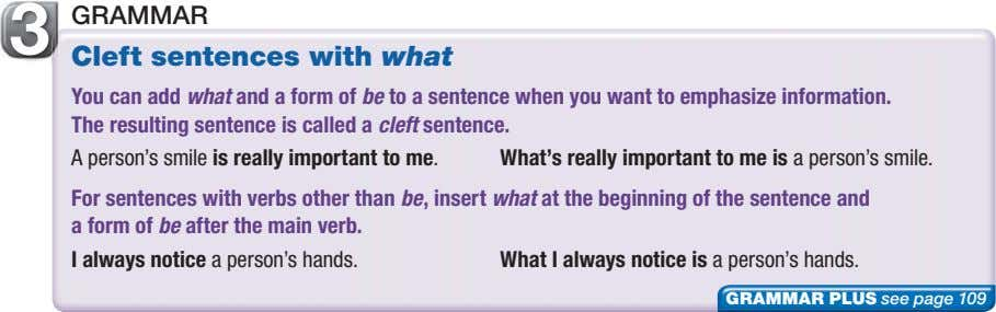 3 GRAMMAR Cleft sentences with what You can add what and a form of be
