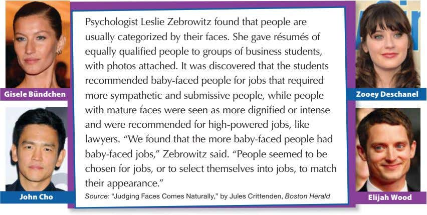 Gisele Bündchen Psychologist Leslie Zebrowitz found that people are usually categorized by their faces. She
