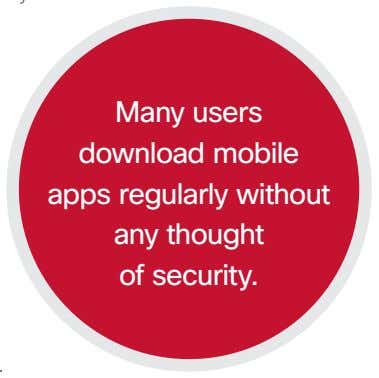 Many users download mobile apps regularly without any thought of security.