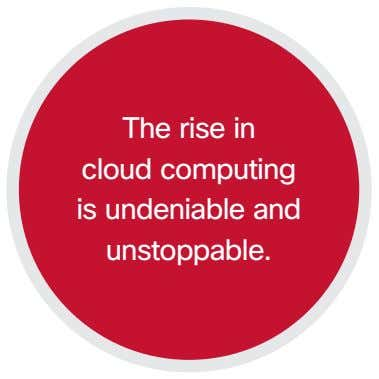 The rise in cloud computing is undeniable and unstoppable.