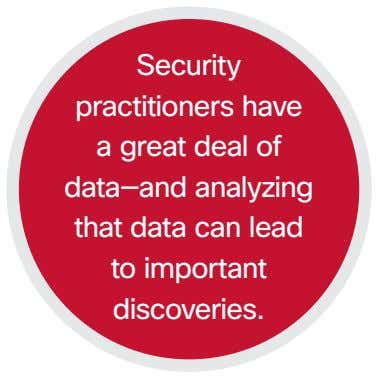 Security practitioners have a great deal of data—and analyzing that data can lead to important