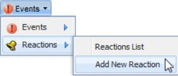 "select ""Add New Reaction"" from the ""Events"" menu; or click the ""Add New Reaction"" The ""Add"