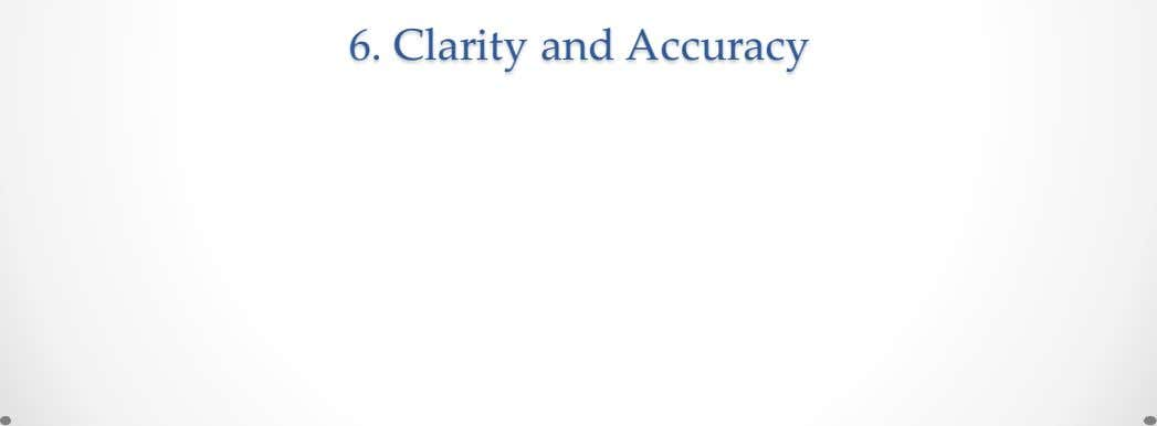6. Clarity and Accuracy