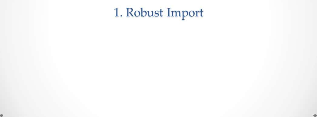 1. Robust Import