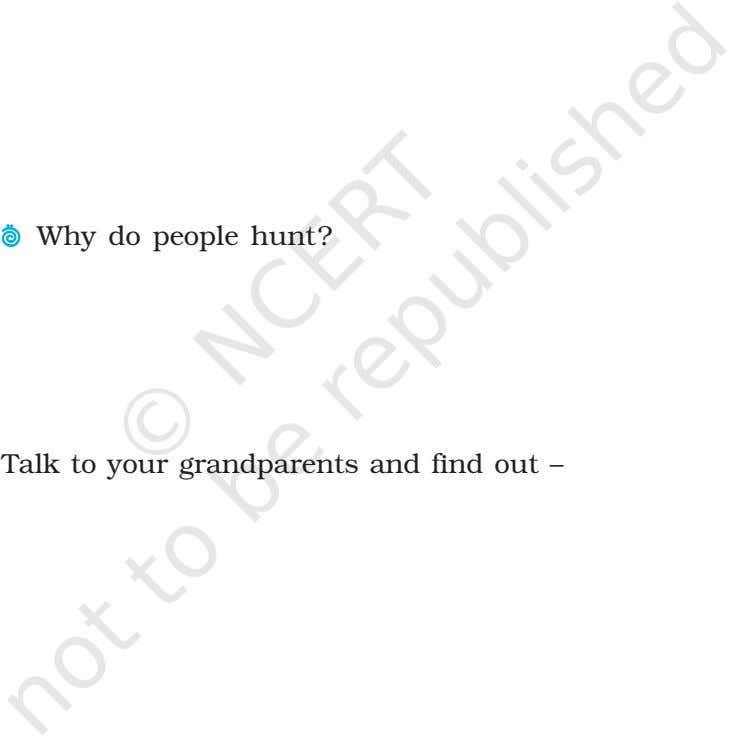  Why do people hunt? Talk to your grandparents and find out –