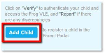list. To add a child, click on the blue Add Child button. Enter your child's name