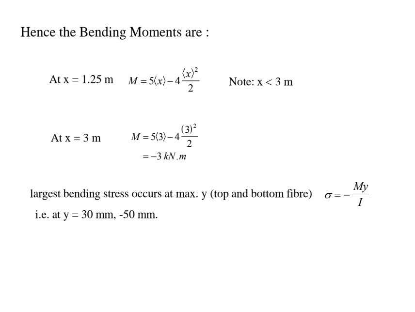 Hence the Bending Moments are : x 2 M 5  x  4 At