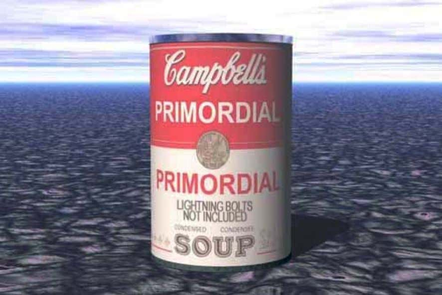 "what came to be called "" primordial soup ,"" a form of witches' brew containing the"