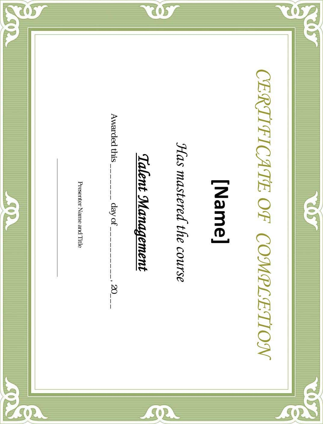 CERTIFICATE OF COMPLETION [Name] , Has mastered the course Talent Management Awarded this day of