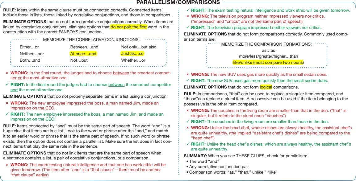PARALLELISM/COMPARISONS RULE: Ideas within the same clause must be connected correctly. Connected items include those