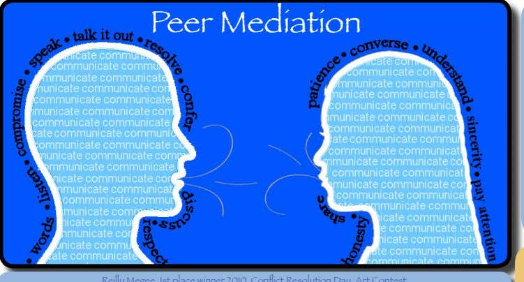 pdffiles/conflic.pdf You will find lots Peer Mediation Reilly Megee, 1st p lace winner 2010 Conflict Resolution