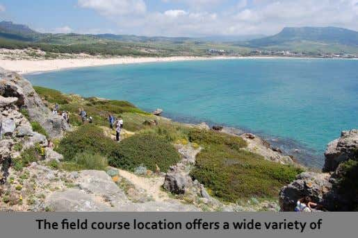 included with- in your tuition fees! See the video here . The field course location offers