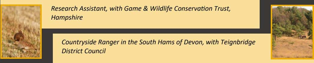 Research Assistant, with Game & Wildlife Conservation Trust, Hampshire Countryside Ranger in the South Hams