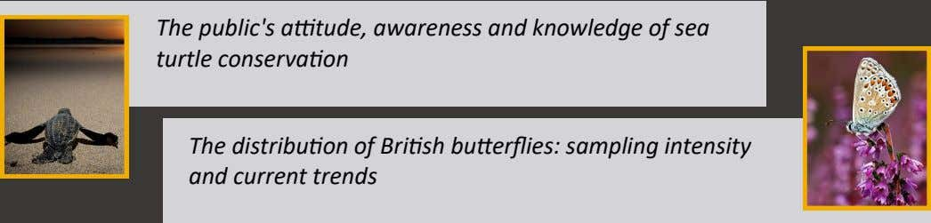 The public's attitude, awareness and knowledge of sea turtle conservation The distribution of British butterflies: