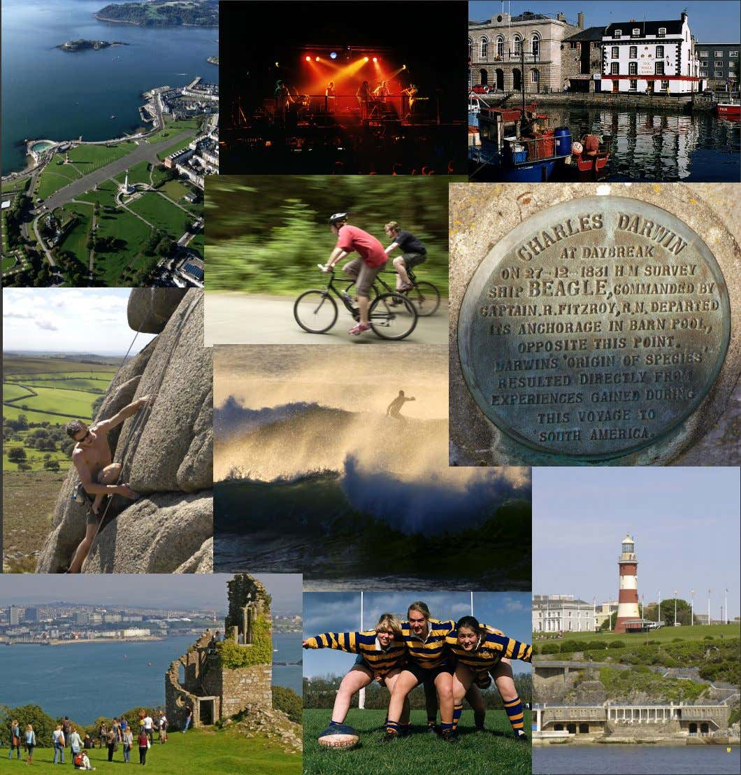 reasons, or your own personal enjoyment, life in Plymouth is hard to beat! BSc (Hons) Conservation