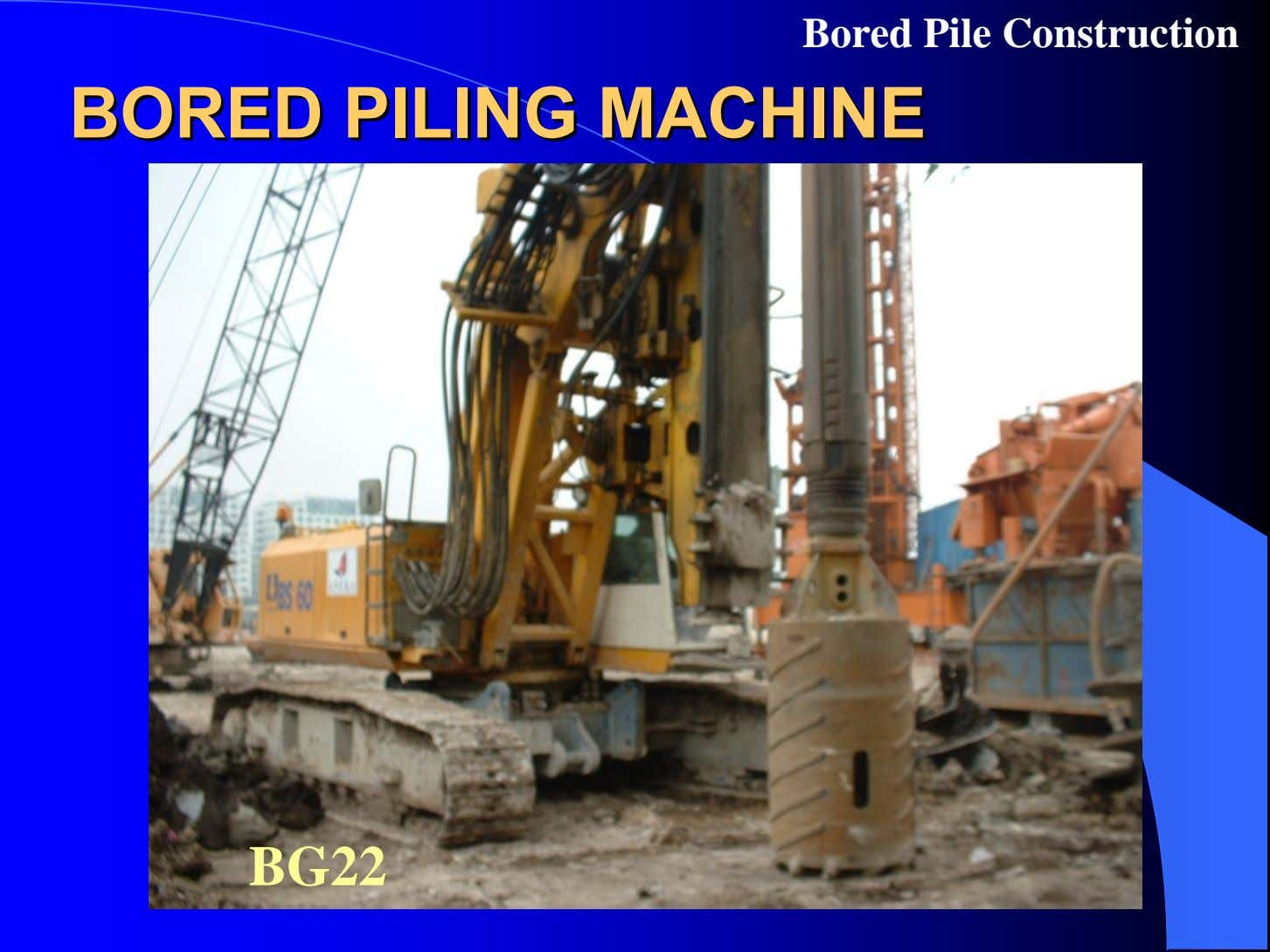 Bored Pile Construction BOREDBORED PILINGPILING MACHINEMACHINE BG22