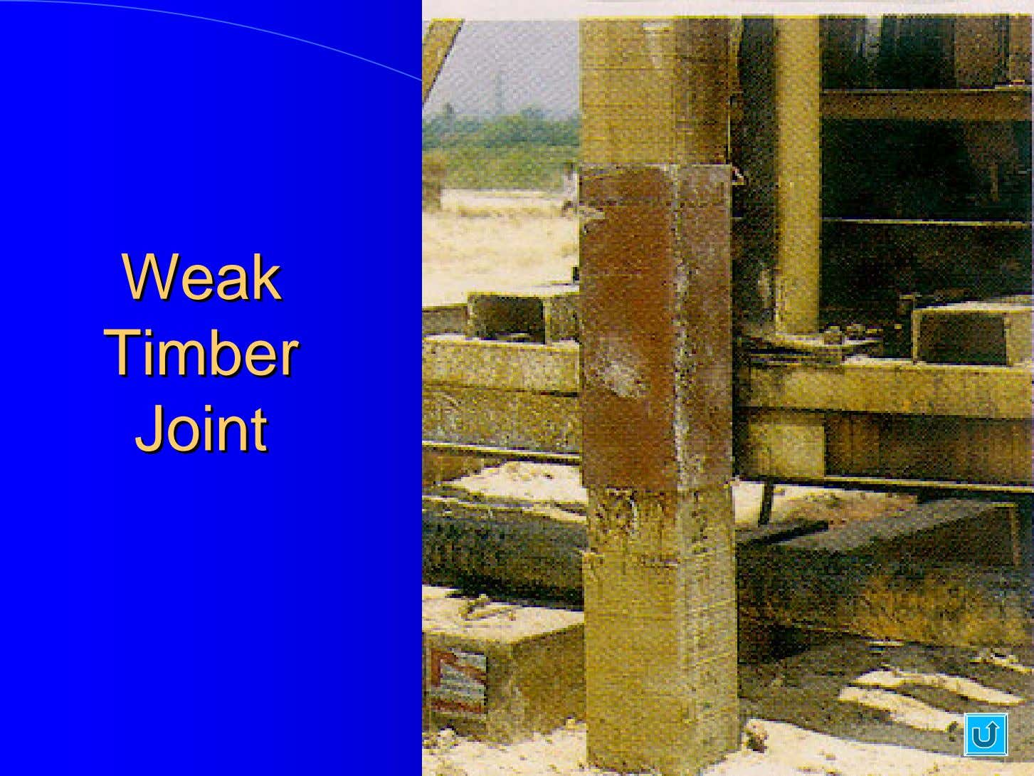 WeakWeak TimberTimber JointJoint