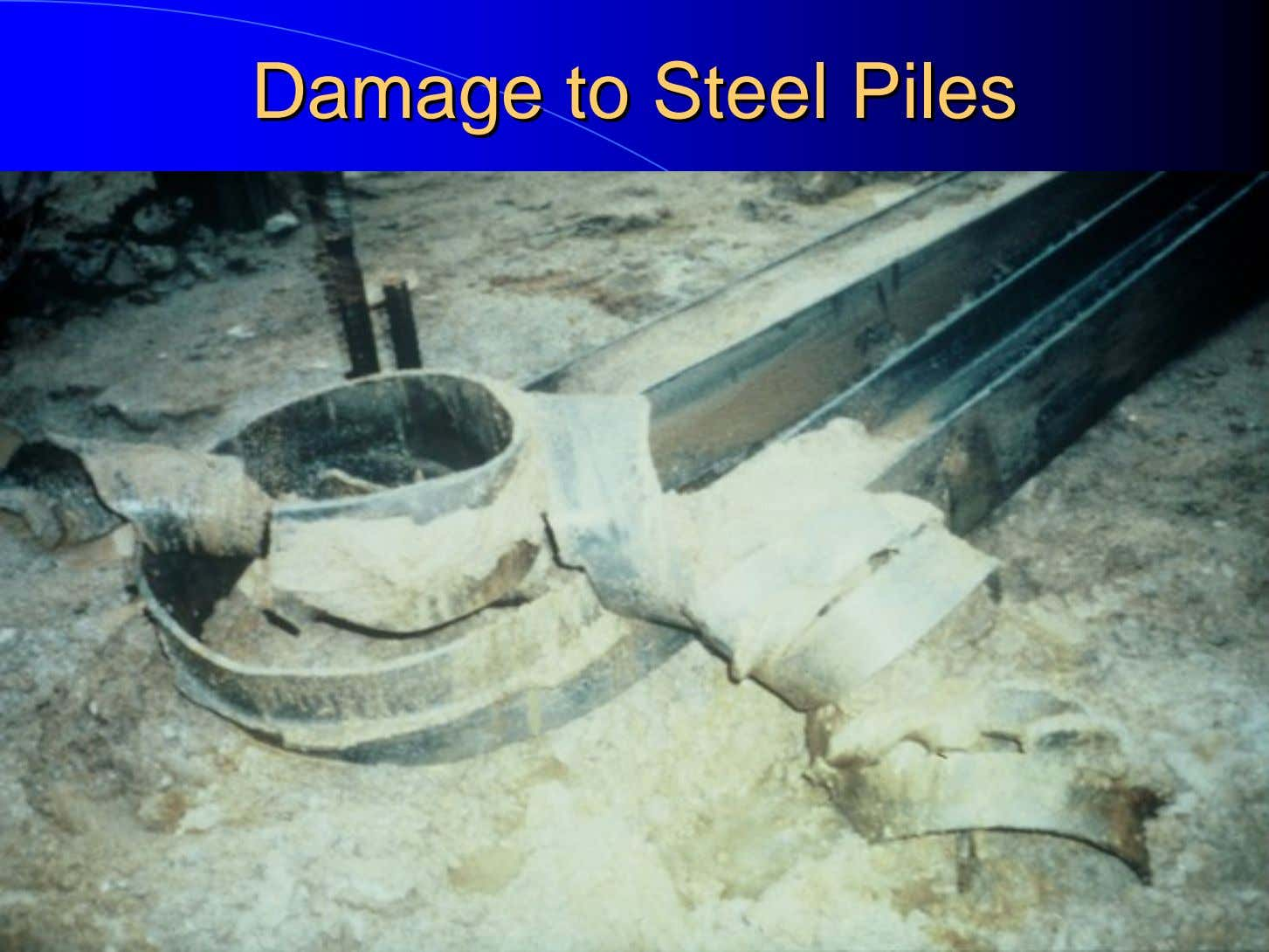 DamageDamage toto SteelSteel PilesPiles